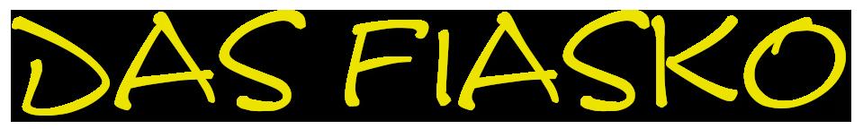 Titelbild Schriftzug Das Fiasko zum Download der Fiaskoschrift